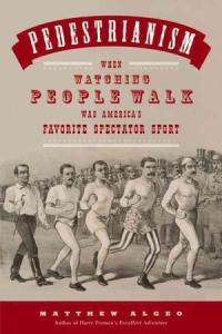 Pedestrianism by Matthew Algeo